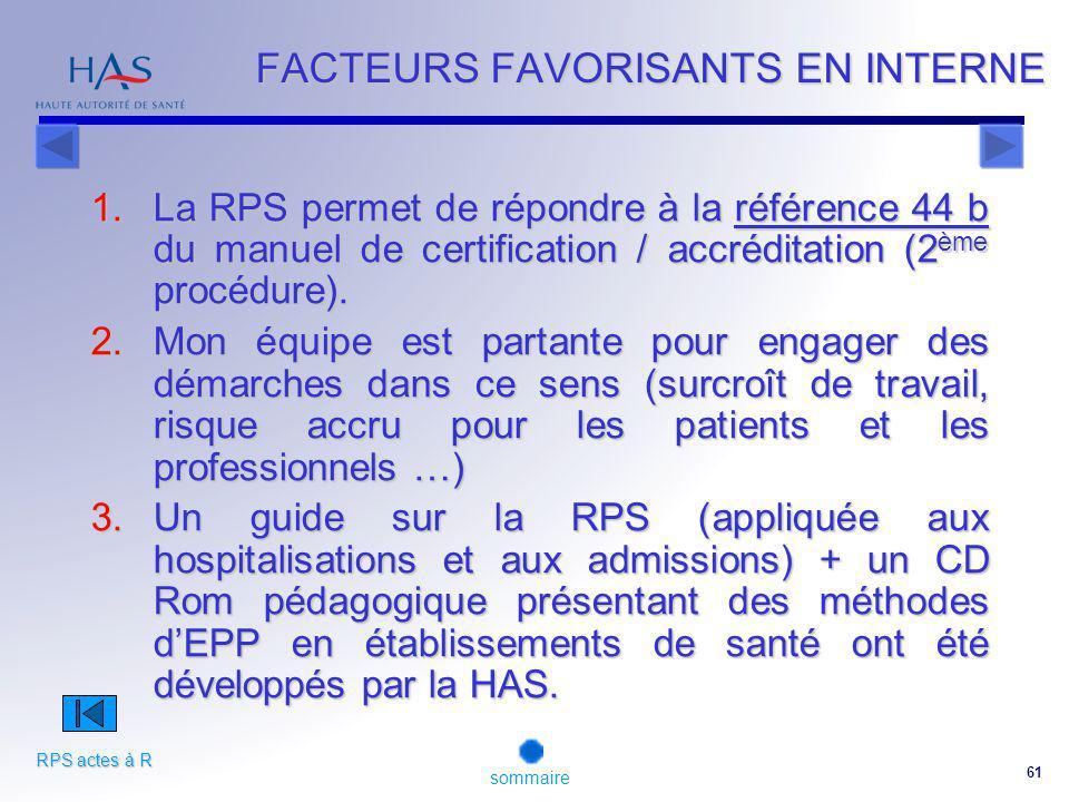 61 1.La RPS permet de répondre à la référence 44 b du manuel de certification / accréditation (2 ème procédure).