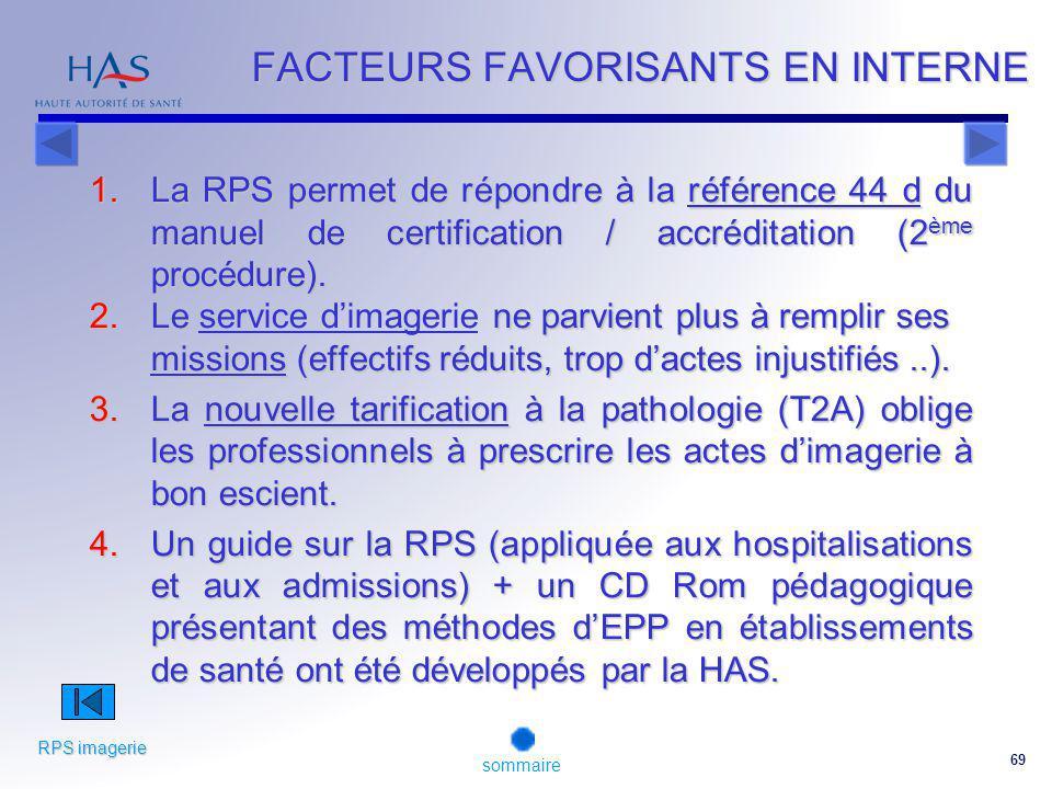 69 1.La RPS permet de répondre à la référence 44 d du manuel de certification / accréditation (2 ème procédure).