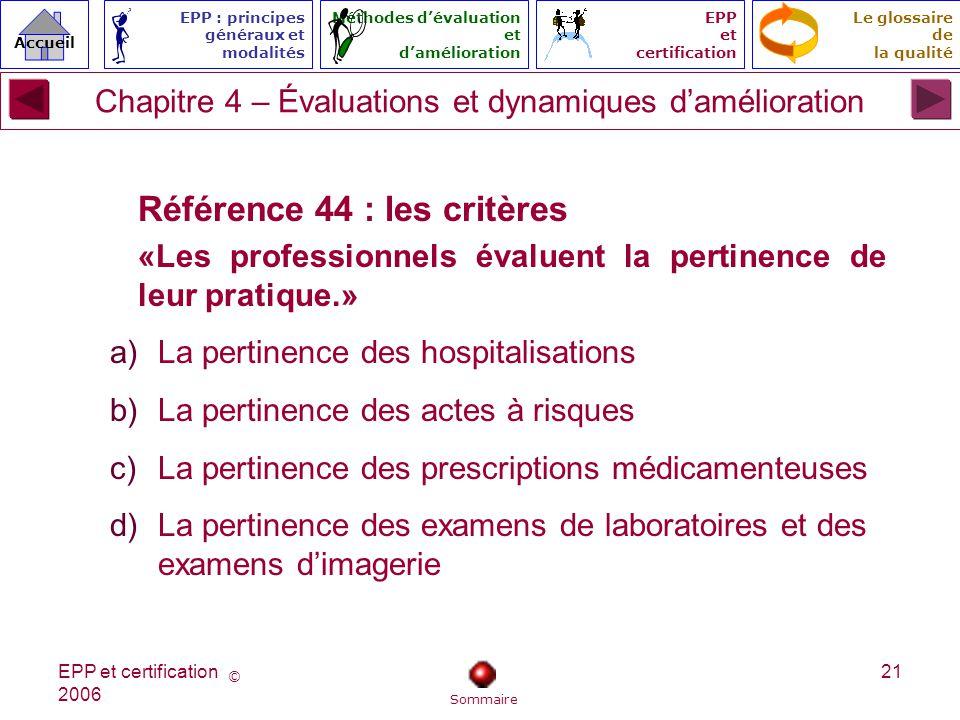 © Accueil Le glossaire de la qualité EPP : principes généraux et modalités Méthodes dévaluation et damélioration EPP et certification EPP et certifica