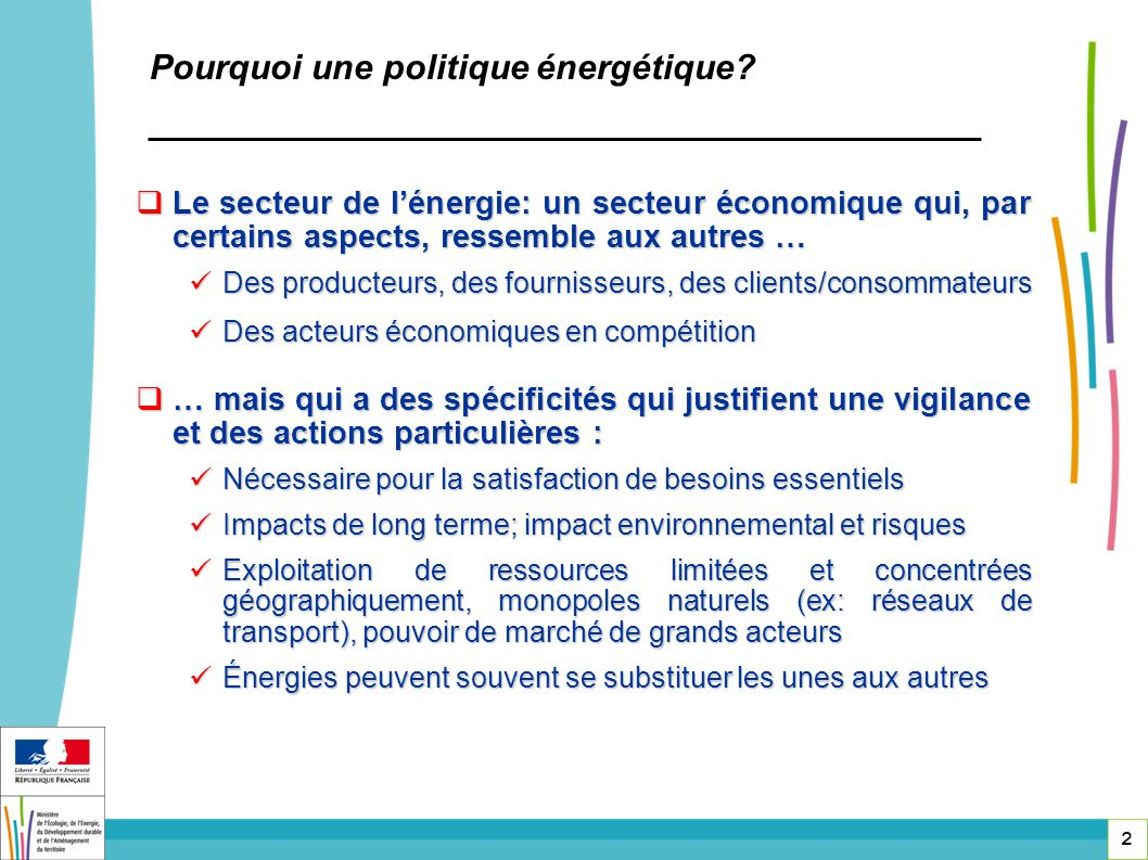 2 Pourquoi une politique énergétique? Le secteur de lénergie: un secteur économique qui, par certains aspects, ressemble aux autres … Le secteur de lé