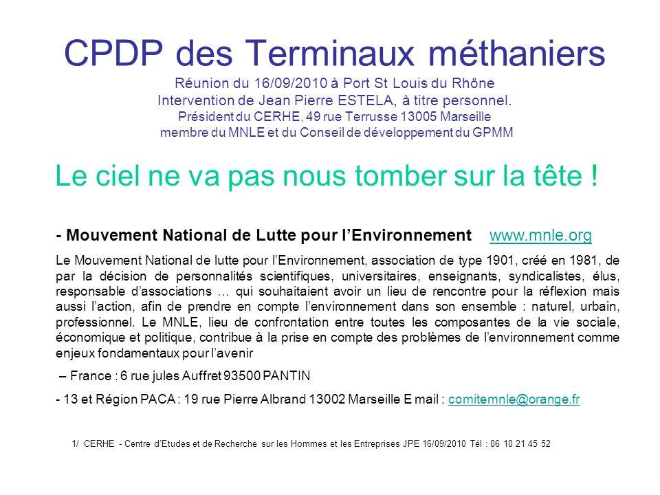 CPDP des Terminaux méthaniers Réunion du 16/09/2010 à Port St Louis du Rhône Intervention de Jean Pierre ESTELA, à titre personnel.