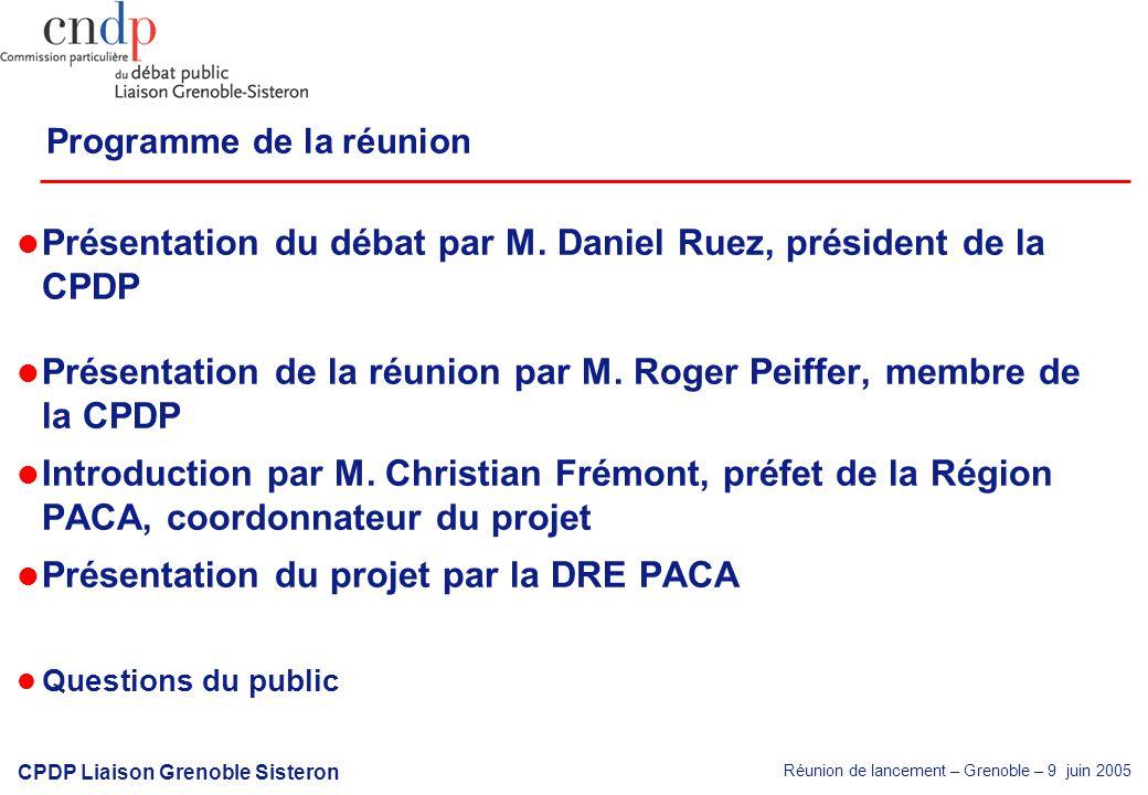 Réunion de lancement – Grenoble – 9 juin 2005 CPDP Liaison Grenoble Sisteron Présentation du débat par M.