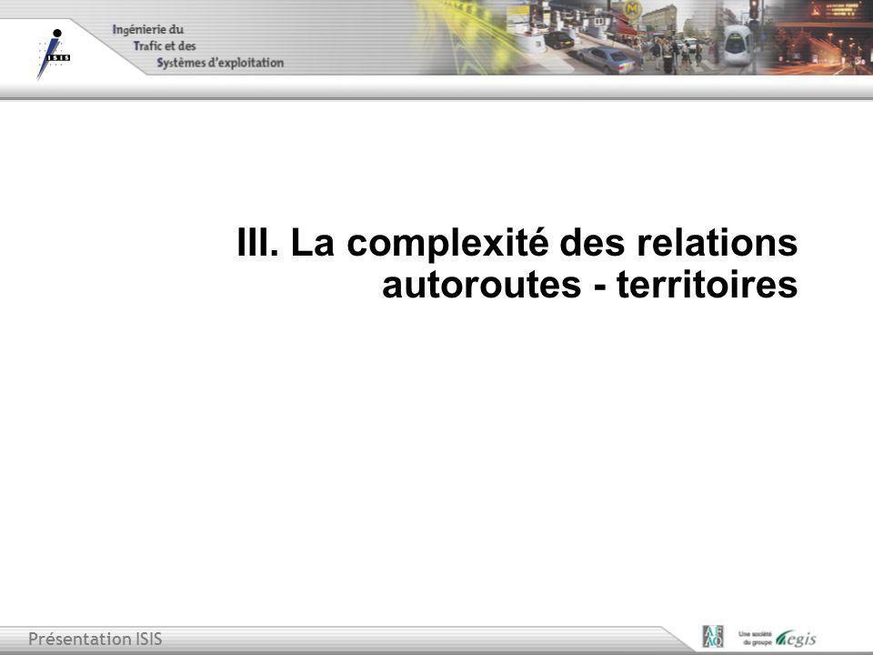 Présentation ISIS III. La complexité des relations autoroutes - territoires