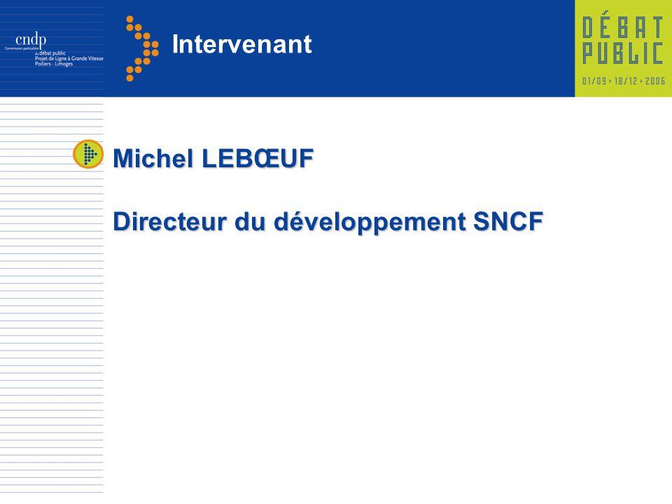 Intervenant Michel LEBŒUF Directeur du développement SNCF