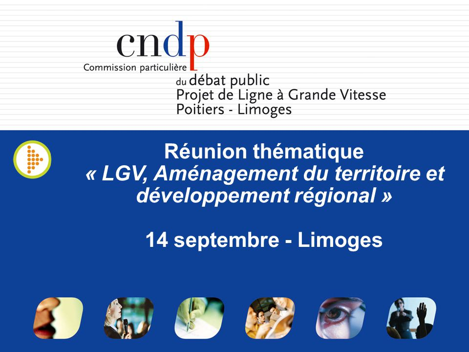 Réunion thématique « LGV, Aménagement du territoire et développement régional » 14 septembre - Limoges