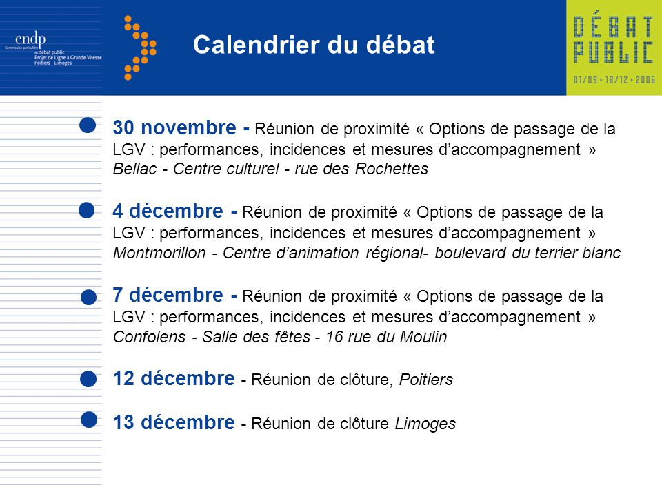 Calendrier du débat 30 novembre - Réunion de proximité « Options de passage de la LGV : performances, incidences et mesures daccompagnement » Bellac -