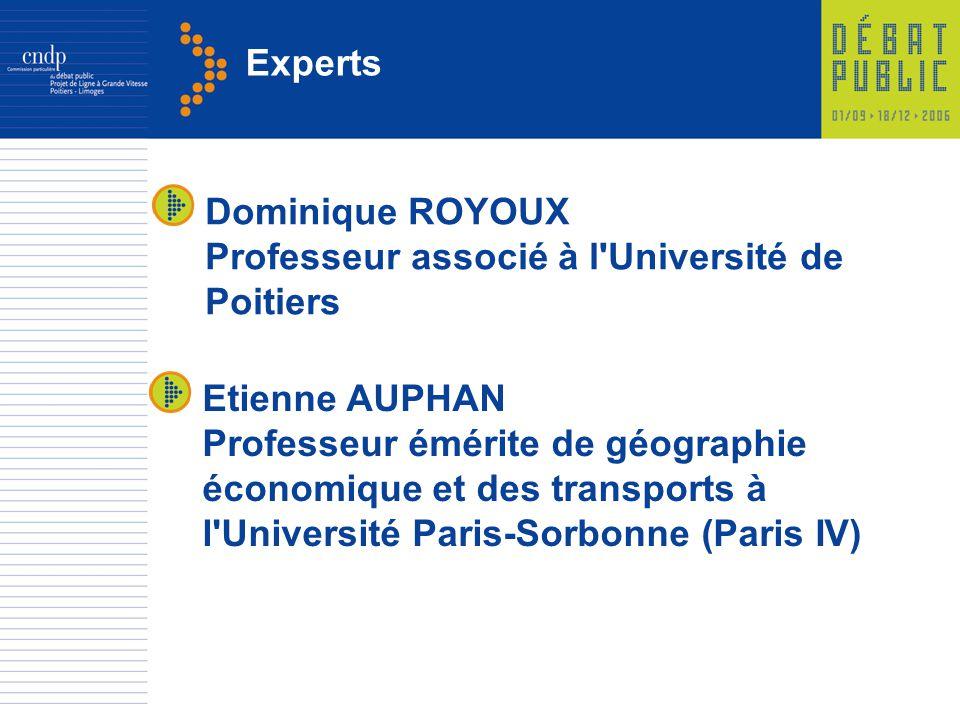 Experts Dominique ROYOUX Professeur associé à l Université de Poitiers Etienne AUPHAN Professeur émérite de géographie économique et des transports à l Université Paris-Sorbonne (Paris IV)