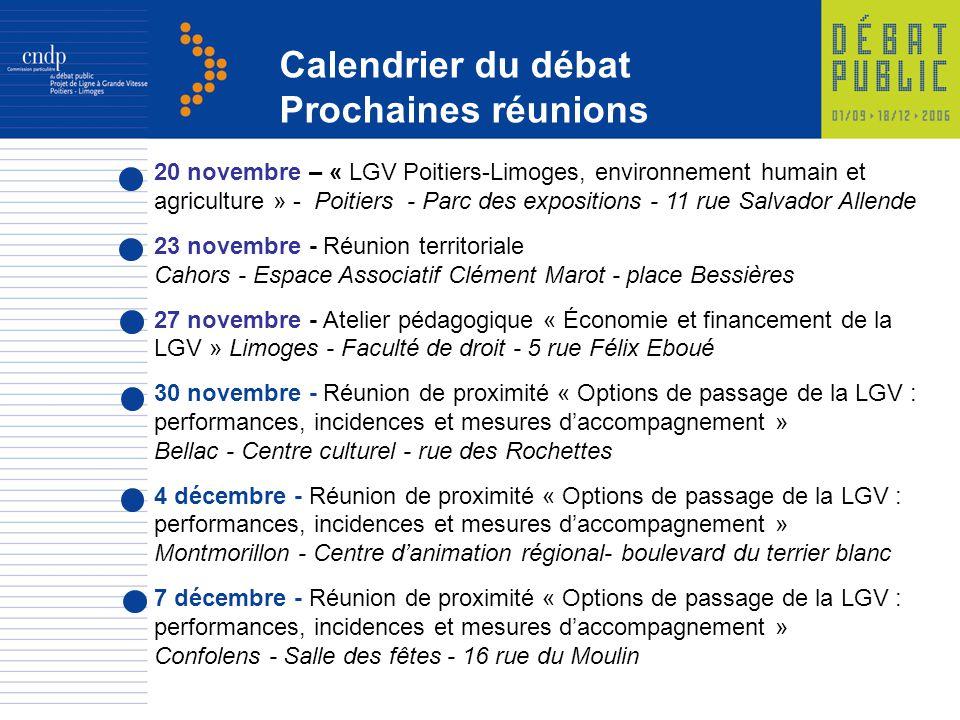 Calendrier du débat Prochaines réunions 20 novembre – « LGV Poitiers-Limoges, environnement humain et agriculture » - Poitiers - Parc des expositions