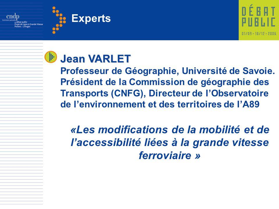 Experts Jean VARLET Professeur de Géographie, Université de Savoie. Président de la Commission de géographie des Transports (CNFG), Directeur de lObse