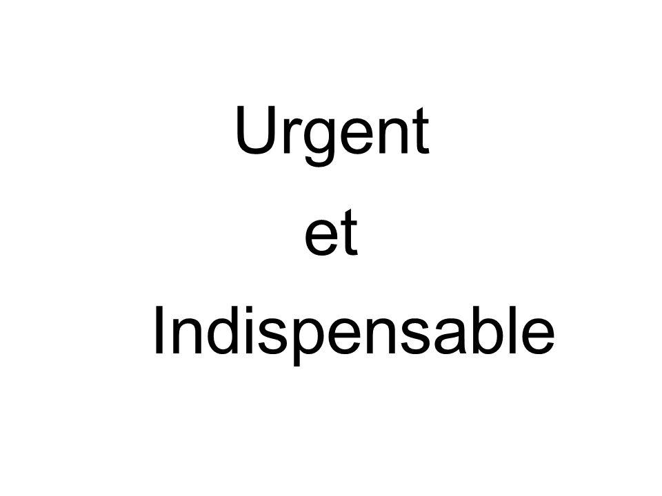 Urgent Indispensable et