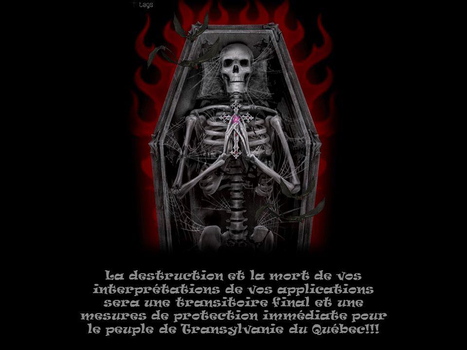 Fait attention tout ce pays avec ardeur et non avec immunité, mais le peuple de Transylvanie du Québec va vous faire payer très cher!!!
