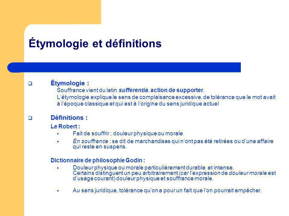 Étymologie et définitions Étymologie : Étymologie : Souffrance vient du latin sufferentia, action de supporter. Létymologie explique le sens de compla
