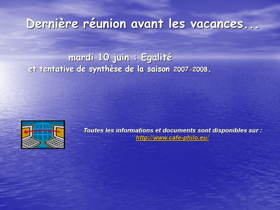 mardi 10 juin : Egalité mardi 10 juin : Egalité et tentative de synthèse de la saison 2007-2008. et tentative de synthèse de la saison 2007-2008. Tout