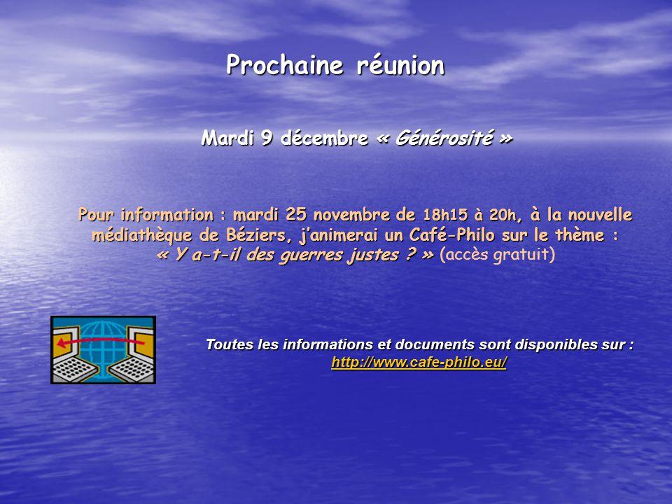 Mardi 9 décembre « Générosité » Pour information : mardi 25 novembre de 18h15 à 20h, à la nouvelle médiathèque de Béziers, janimerai un Café-Philo sur