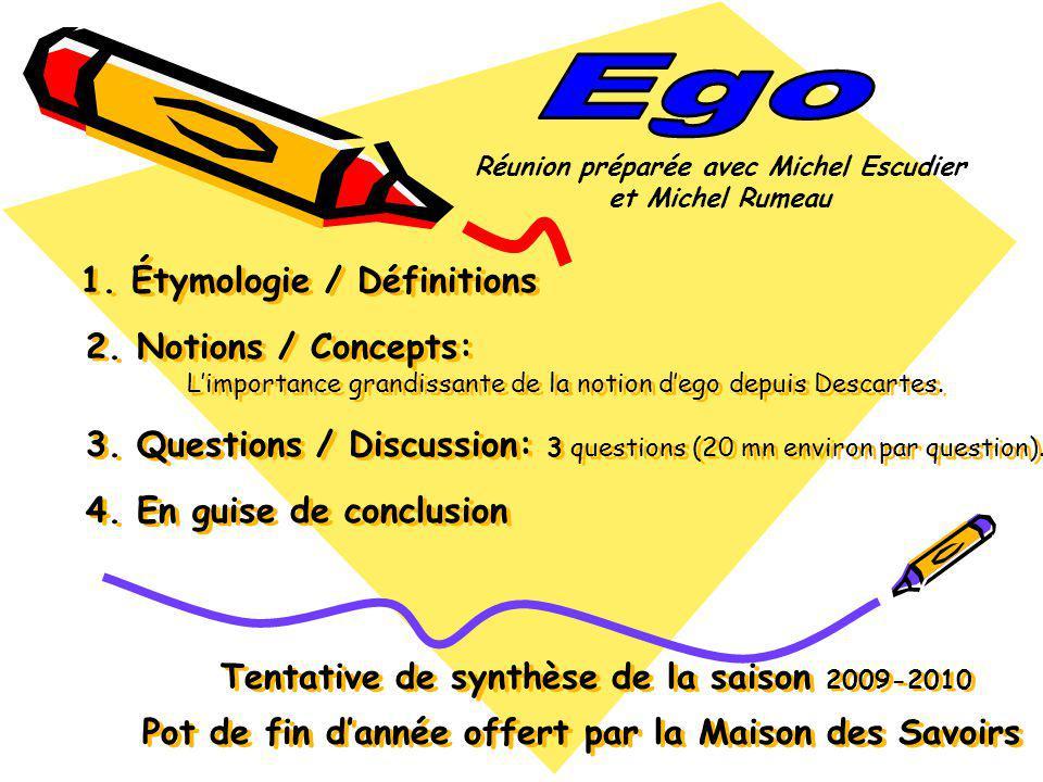 Étymologie et définitions Étymologie : Étymologie : Ego est un pronom personnel latin signifiant « je », « moi ».