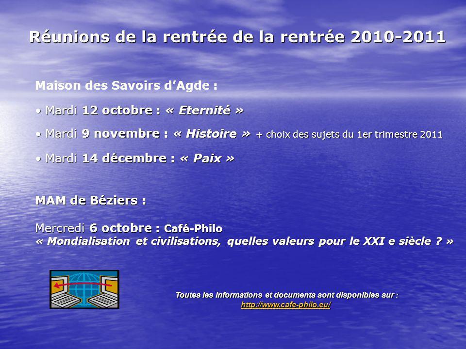 Maison des Savoirs dAgde : Mardi 12 octobre : « Eternité » Mardi 12 octobre : « Eternité » Mardi 9 novembre : « Histoire » + choix des sujets du 1er t