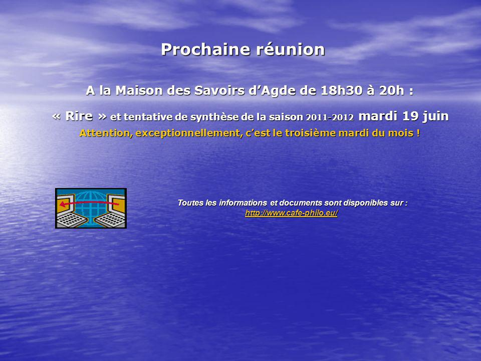 A la Maison des SavoirsdAgdede 18h30 à 20h : A la Maison des Savoirs dAgde de 18h30 à 20h : « Rire » et tentative de synthèse de la saison 2011-2012 m