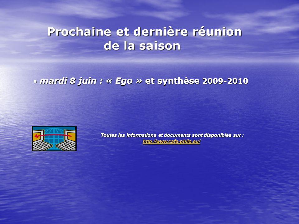 mardi 8 juin : « Ego » et synthèse 2009-2010 mardi 8 juin : « Ego » et synthèse 2009-2010 Prochaine et dernière réunion de la saison Toutes les informations et documents sont disponibles sur : http://www.cafe-philo.eu/
