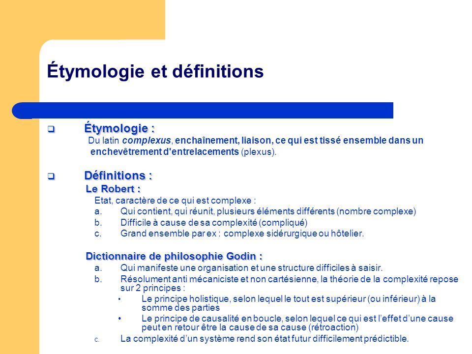 Étymologie et définitions Étymologie : Étymologie : Du latin complexus, enchaînement, liaison, ce qui est tissé ensemble dans un enchevêtrement d entrelacements (plexus).