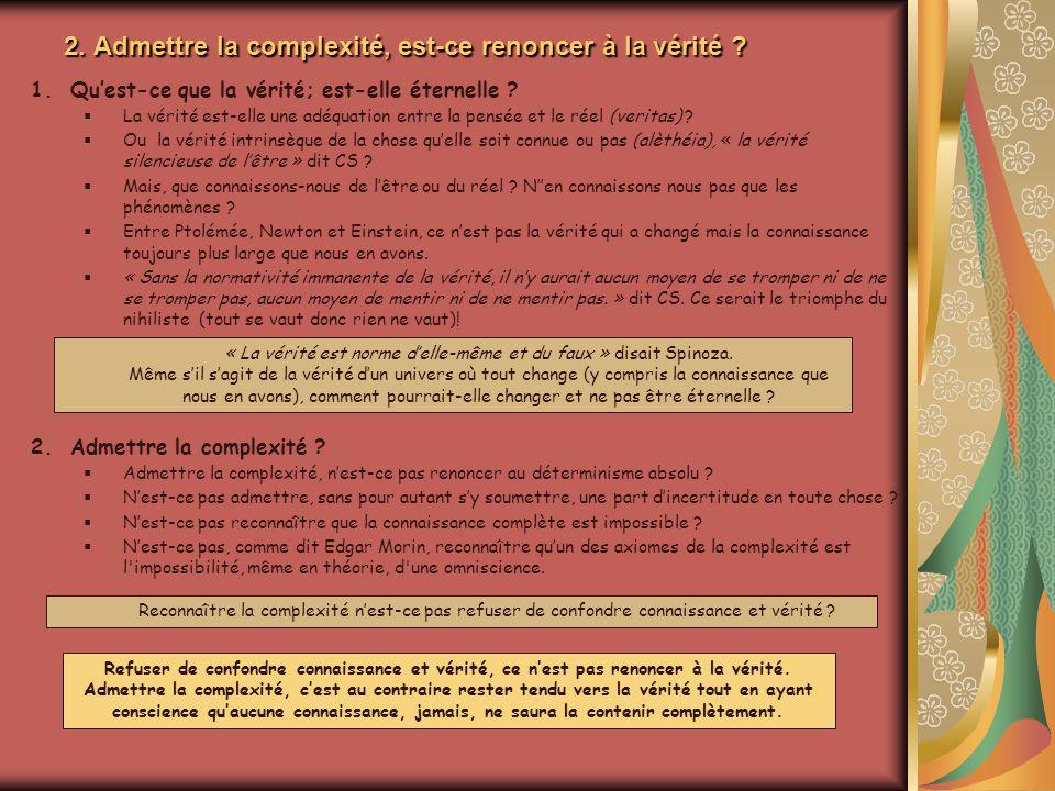 2. Admettre la complexité, est-ce renoncer à la vérité .
