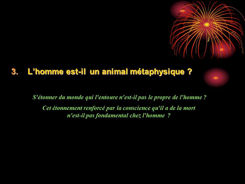 3.Lhomme est-il un animal métaphysique .