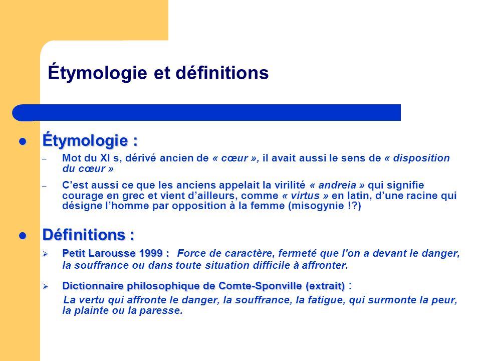 Étymologie et définitions Étymologie : Étymologie : – Mot du XI s, dérivé ancien de « cœur », il avait aussi le sens de « disposition du cœur » – Cest