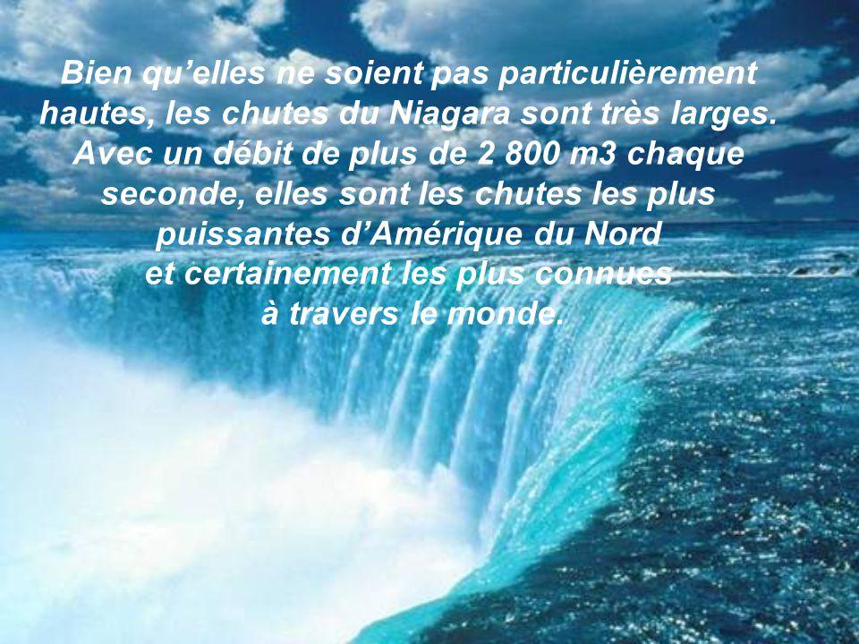 Bien quelles ne soient pas particulièrement hautes, les chutes du Niagara sont très larges.