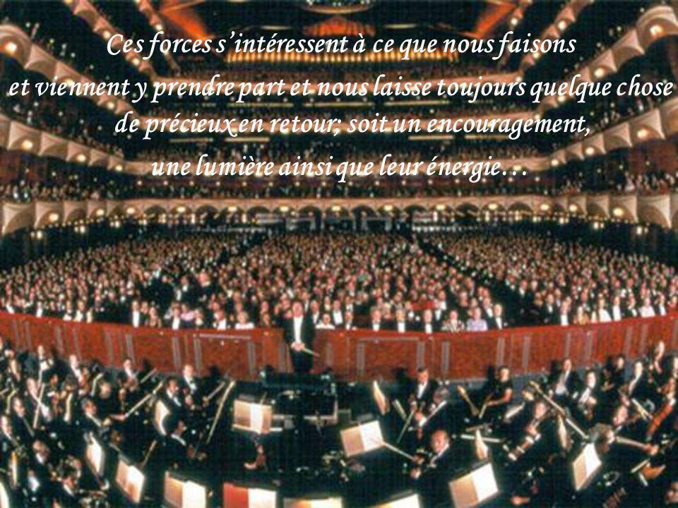Car la musique attire les forces de la nature qui sont en harmonie avec elle, ainsi que les forces spirituelles…