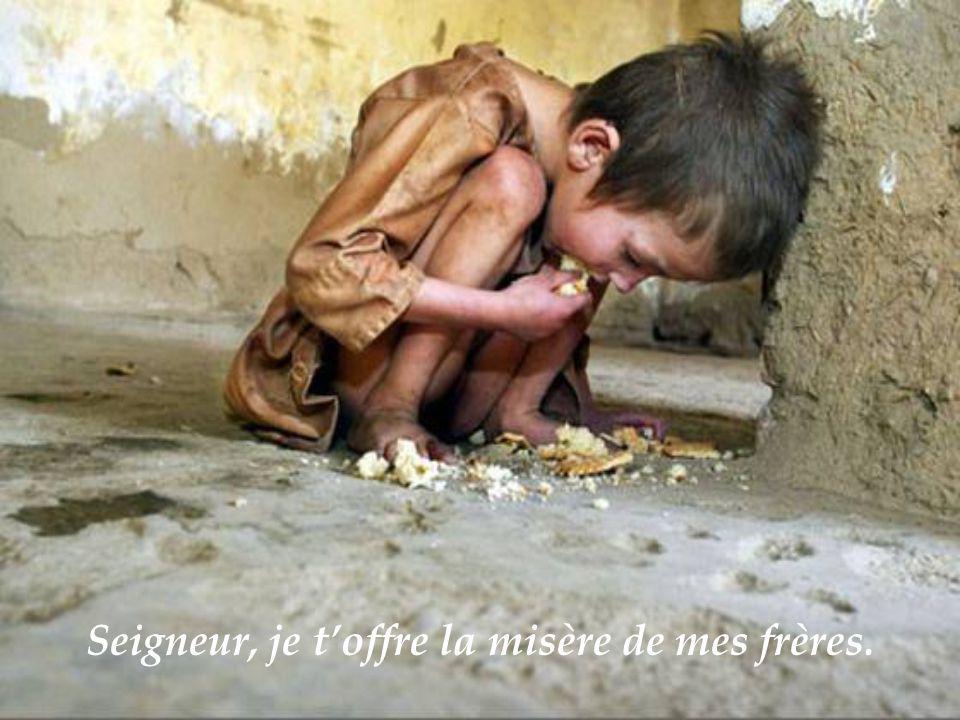 Seigneur, je toffre ceux qui donnent leur pain.