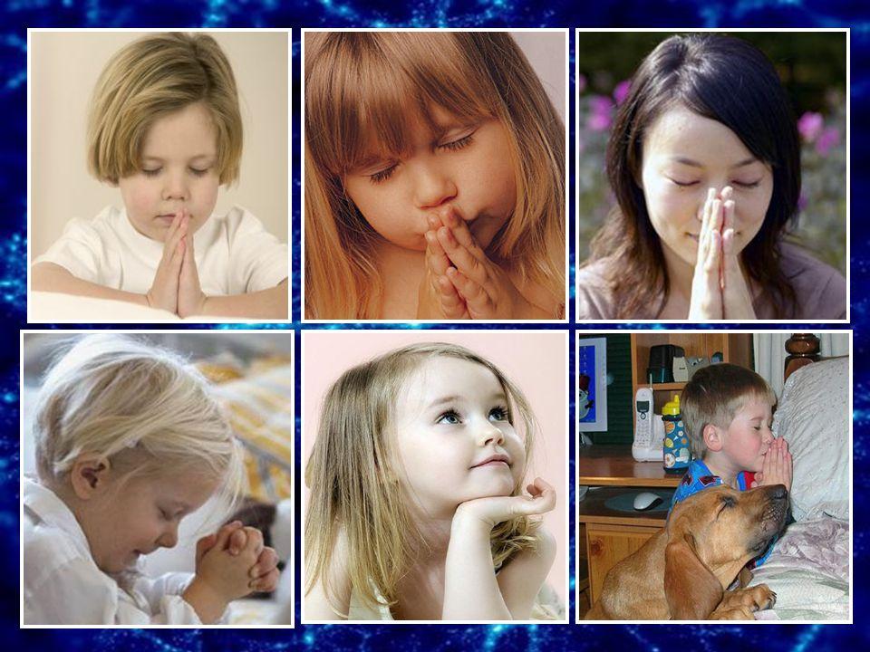 Garçons et petites filles, perdus sur cette Terre, Prenez toujours le temps de faire une prière
