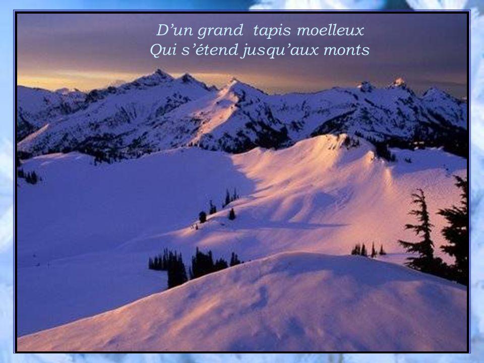 Dun grand tapis moelleux Qui sétend jusquaux monts