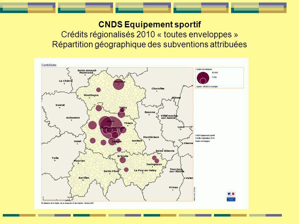 CNDS Equipement sportif Crédits régionalisés 2010 « toutes enveloppes » Répartition géographique des subventions attribuées