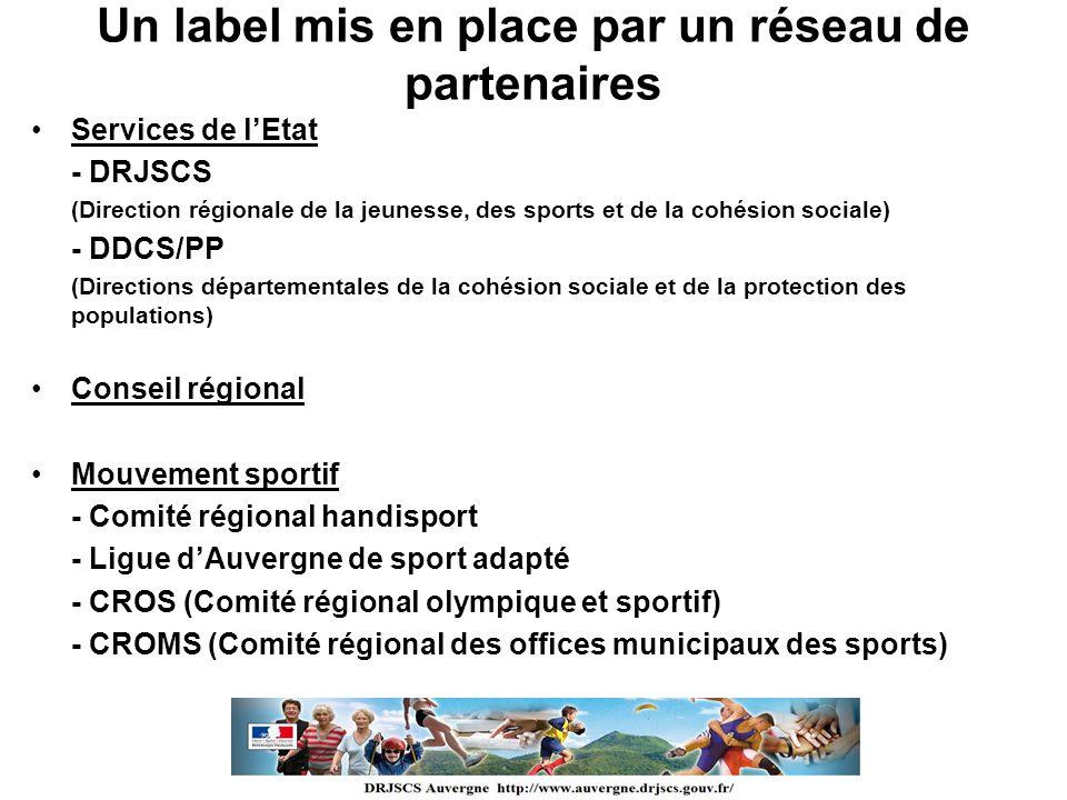 Un label mis en place par un réseau de partenaires Services de lEtat - DRJSCS (Direction régionale de la jeunesse, des sports et de la cohésion social