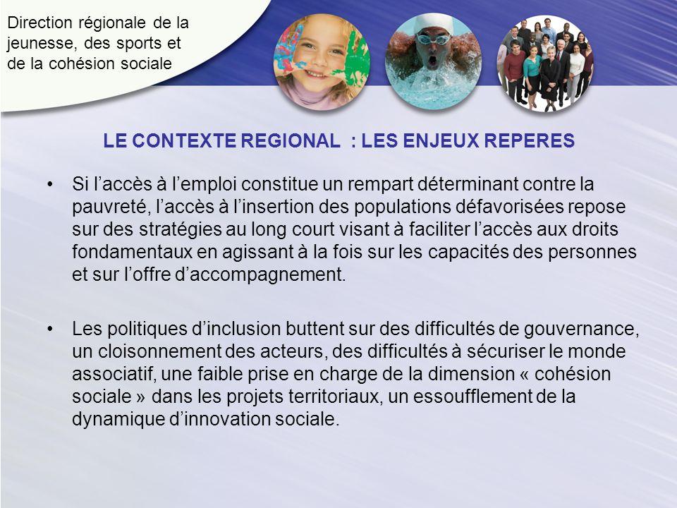 Direction régionale de la jeunesse, des sports et de la cohésion sociale LE CONTEXTE REGIONAL : LES ENJEUX REPERES Si laccès à lemploi constitue un re