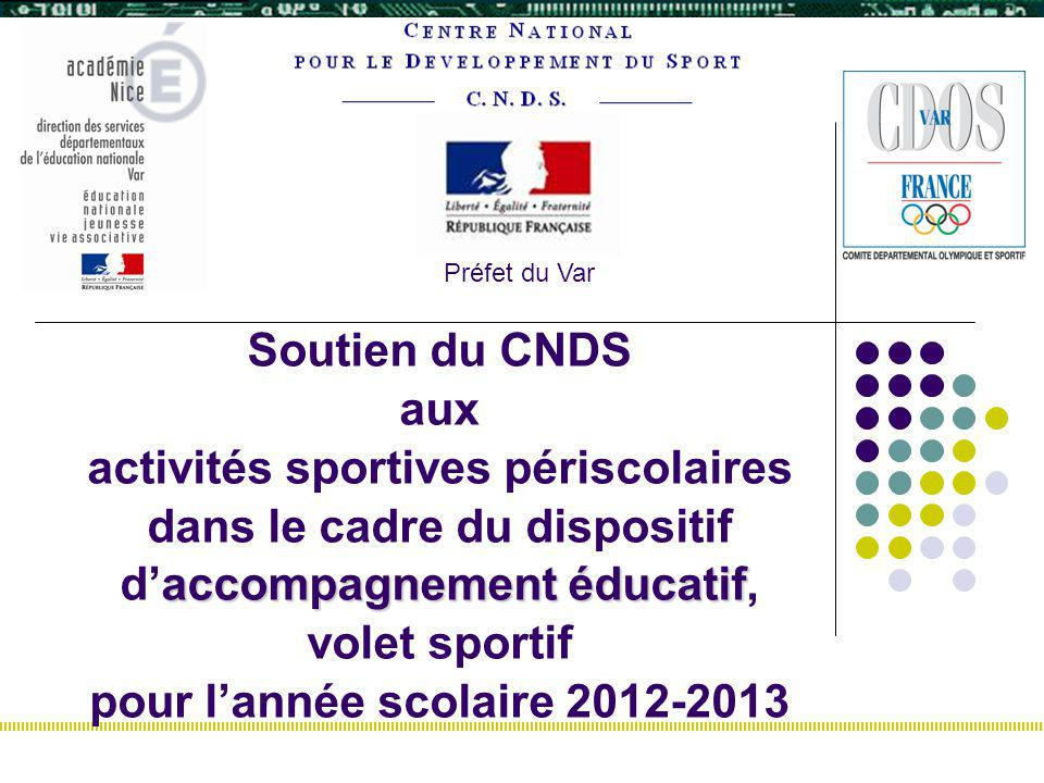 accompagnement éducatif Soutien du CNDS aux activités sportives périscolaires dans le cadre du dispositif daccompagnement éducatif, volet sportif pour