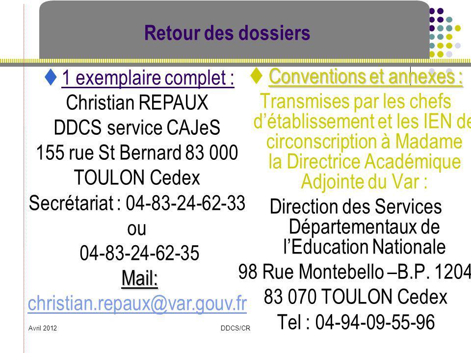 Avril 2012DDCS/CR Retour des dossiers Conventions et annexes : Transmises par les chefs détablissement et les IEN de circonscription à Madame la Direc