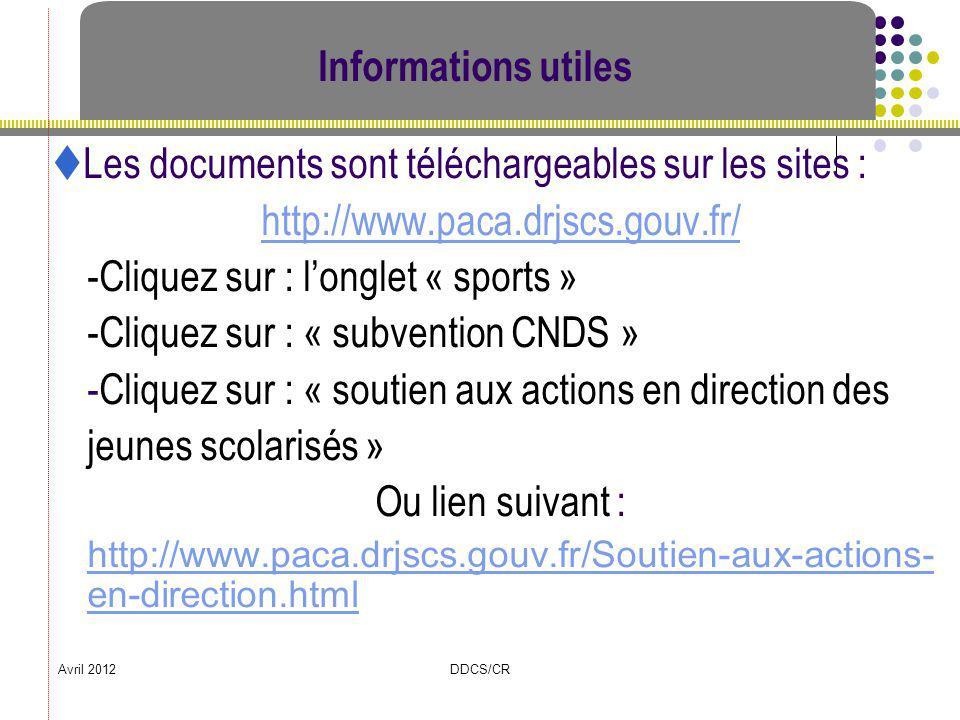 Avril 2012DDCS/CR Informations utiles Les documents sont téléchargeables sur les sites : http://www.paca.drjscs.gouv.fr/ -Cliquez sur : longlet « spor