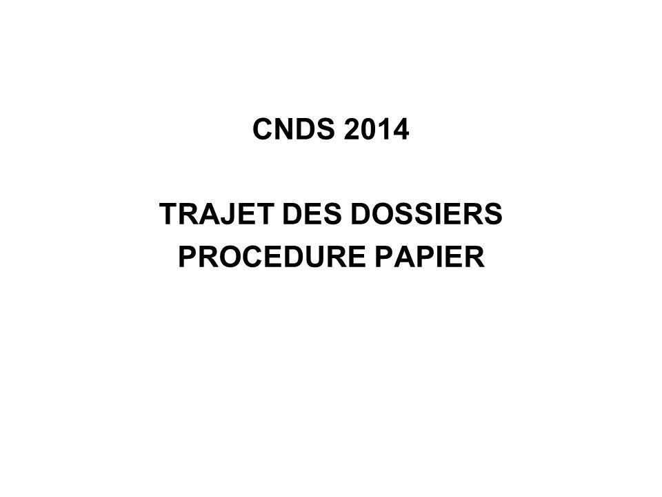 CNDS 2014 TRAJET DES DOSSIERS PROCEDURE PAPIER