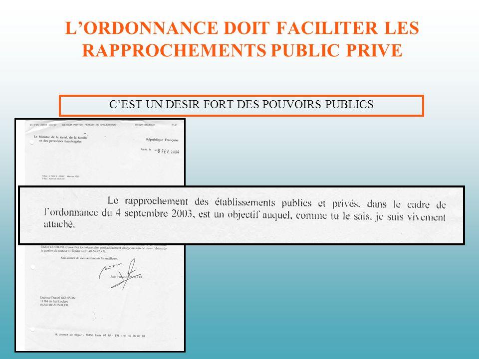 LORDONNANCE DOIT FACILITER LES RAPPROCHEMENTS PUBLIC PRIVE CEST UN DESIR FORT DES POUVOIRS PUBLICS