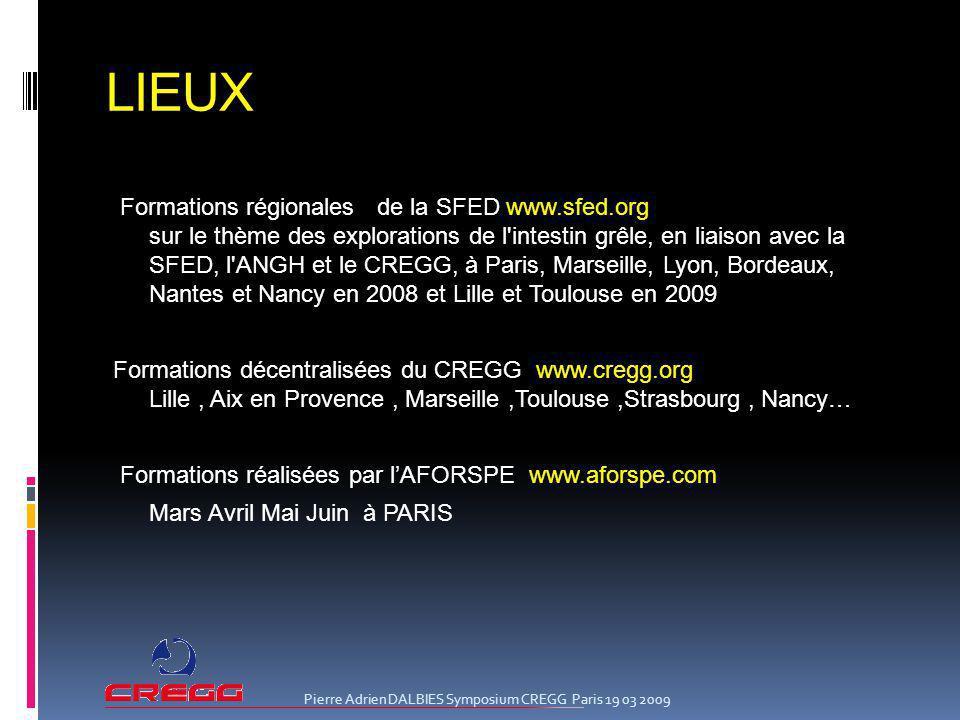 LIEUX Formations régionales de la SFED www.sfed.org sur le thème des explorations de l'intestin grêle, en liaison avec la SFED, l'ANGH et le CREGG, à