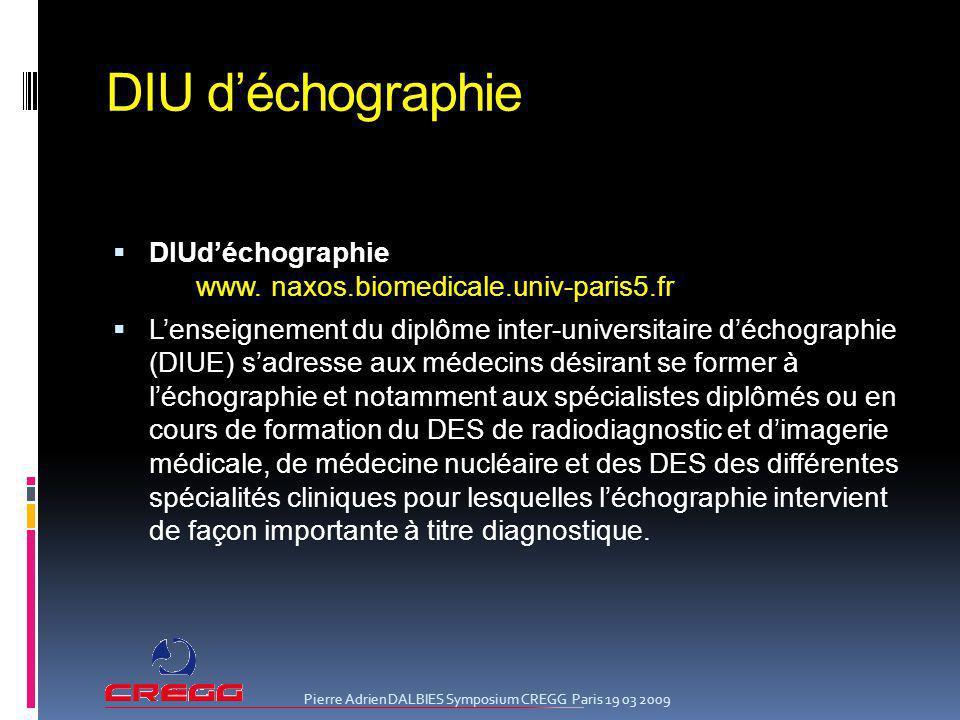 DIU déchographie DIUdéchographie www. naxos.biomedicale.univ-paris5.fr Lenseignement du diplôme inter-universitaire déchographie (DIUE) sadresse aux m