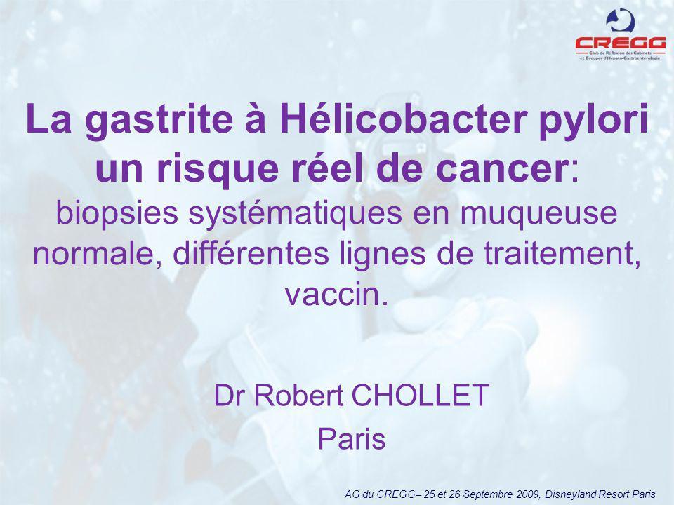 La gastrite à Hélicobacter pylori un risque réel de cancer: biopsies systématiques en muqueuse normale, différentes lignes de traitement, vaccin. Dr R