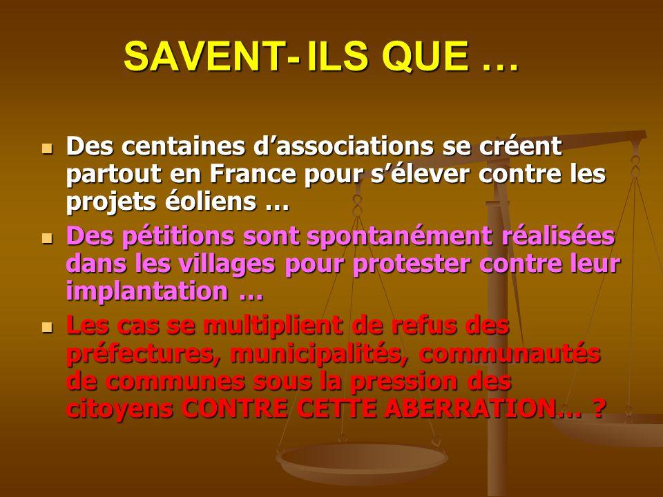SAVENT- ILS QUE … Des centaines dassociations se créent partout en France pour sélever contre les projets éoliens … Des centaines dassociations se cré