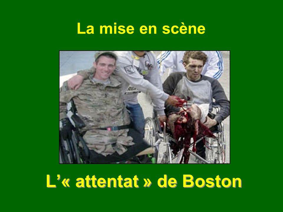 L« attentat » de Boston La mise en scène