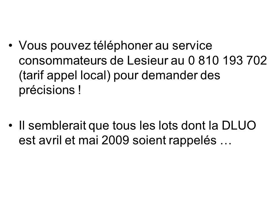 Vous pouvez téléphoner au service consommateurs de Lesieur au 0 810 193 702 (tarif appel local) pour demander des précisions .