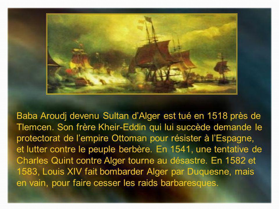 Pendant longtemps, lEurope a tenté des expéditions pour faire cesser les raids des corsaires. Dès 1505, Diégo Fernandez de Cordoba occupe Mers-el-Kébi