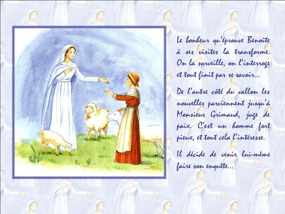 La dame vient chaque jour pendant près de quatre mois. Elle ne parle pas souvent. Mais un jour elle apprend à Benoîte les litanies de la Vierge.