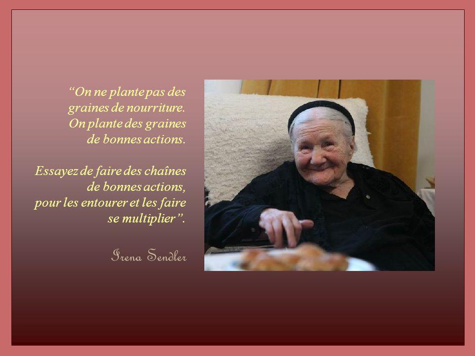 Irena Sendler est depuis des années clouée à un fauteuil roulant par suite de lésions dues aux tortures infligées par la Gestapo. Elle ne se considère
