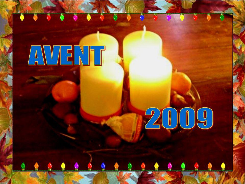 .. Bonjour, à vous toutes et tous. Nous voici à lAvent 2009. Voici un diaporama avec réflexions et prières. Vous cliquez à votre rythme. Il est bien d