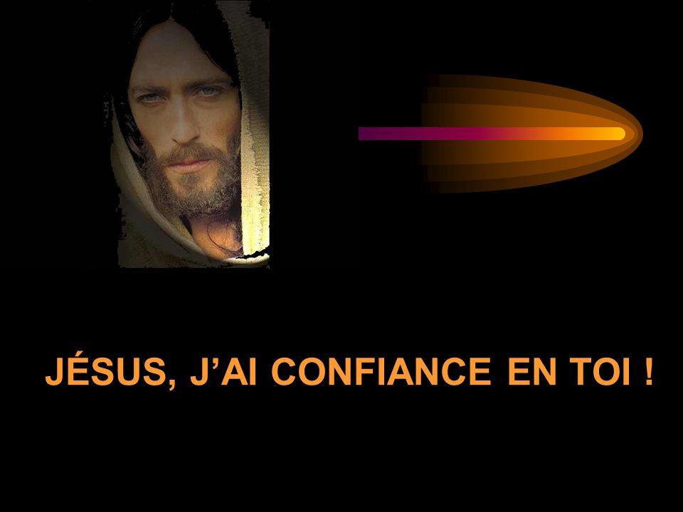 JÉSUS, JAI CONFIANCE EN TOI !